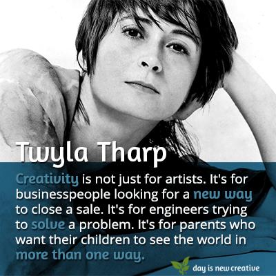 Twyla Tharp creativity quotes for design inspiration